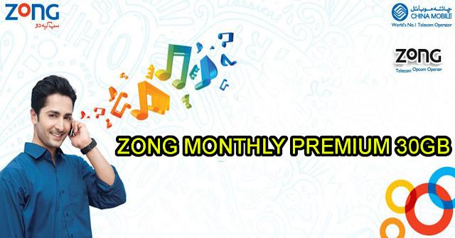 zong monthly premium 30gb