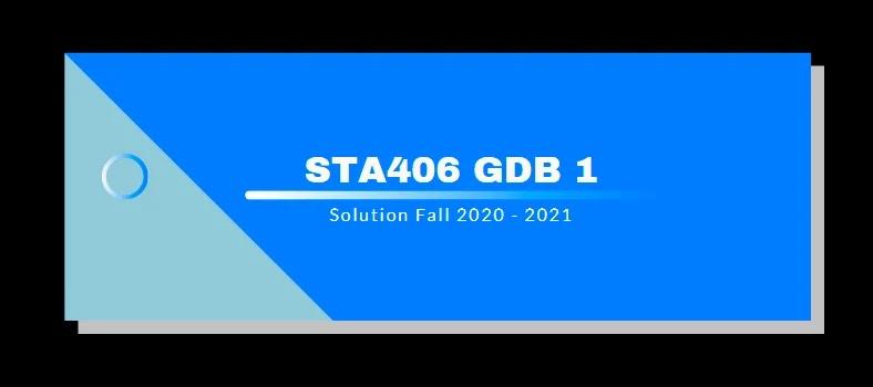 STA406 GDB 1 Solution Fall 2021