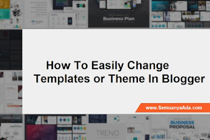 How to easily change templates (themes) in Blogger