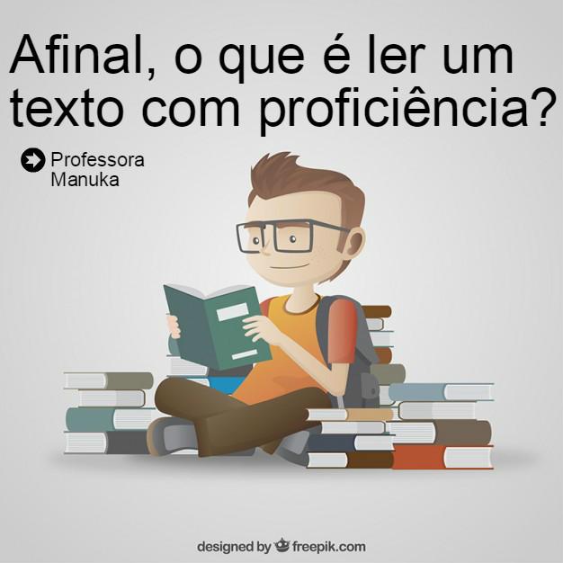 Afinal, o que é ler um texto com proficiência?