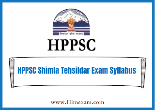 HPPSC Shimla Tehsildar Exam Syllabus