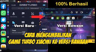 Cara Mengembalikan Game Turbo Xiaomi Ke Versi Sebelumnya