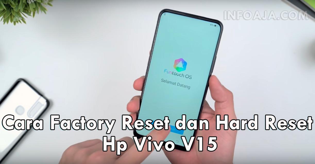 Cara Factory Reset Vivo V15