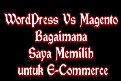 WordPress Vs Magento Manakah Yang Terbaik untuk E-Commerce
