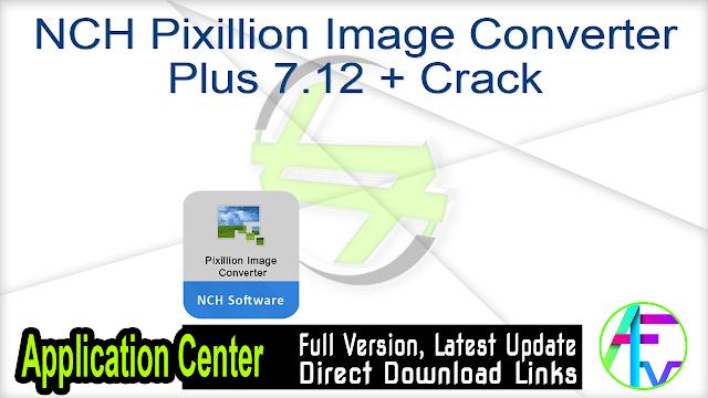 NCH Pixillion Image Converter Plus 7.12 + Crack