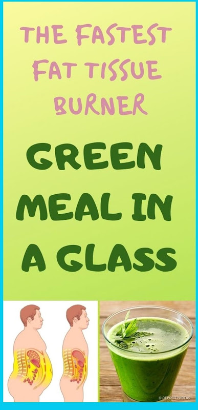 Green Meal In A Glass – The Fastest Fat Tissue Burner