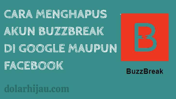 cara menghapus akun buzzbreak yang terhubung dengan google play store maupun facebook