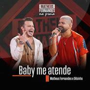 Baby me Atende – Matheus Fernandes, Dilsinho