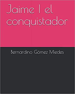 Jaime I el Conquistador, Bernardino Gómez Miedes