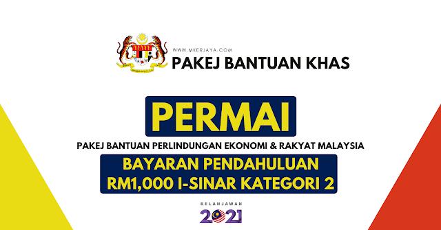 PERMAI : Bayaran Pendahuluan RM1,000 i-Sinar Kategori 2