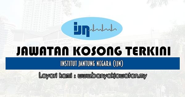 Jawatan Kosong 2020 di Institut Jantung Negara (IJN)