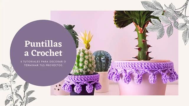 5 Tutoriales de Puntillas a Crochet para Decorar o Terminar Perfecto tus Proyectos