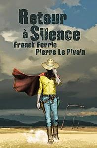 Retour à Silence, de Franck Ferric (illus. par Pierre le Pivain)