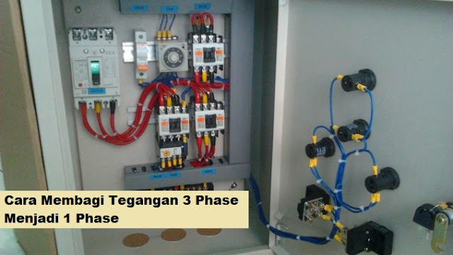 Cara Membagi Tegangan 3 Phase Menjadi 1 Phase