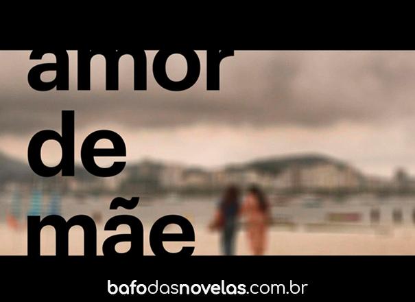 """Globo - Resumo Semanal da novela """"Amor de Mãe"""" de 05 a 10 abril 2021"""