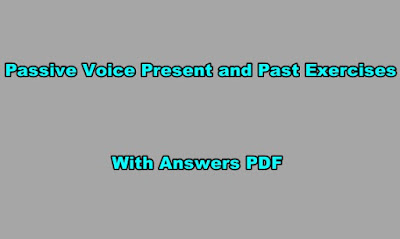Passive Voice Present and Past Exercises PDF with Answers