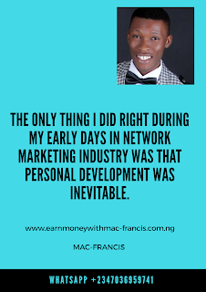 THE ONLY THING I DID RIGHT DURING MY EARLY DAYS IN NETWORK MARKETING INDUSTRY