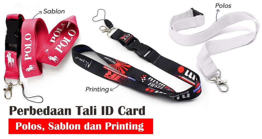 Inilah 5 Perbedaan Tali ID Card Polos, Sablon dan Printing