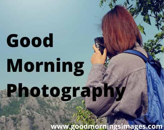 Good morning photography