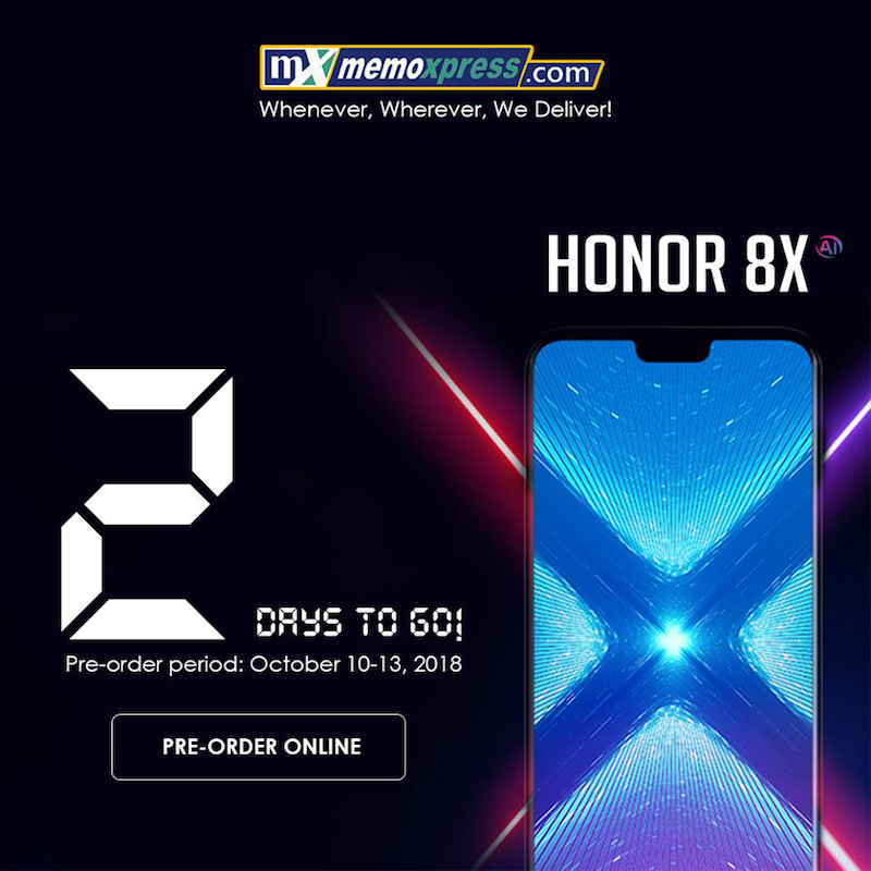 Honor 8X is now available for pre-order at MemoXpress starting tomorrow!