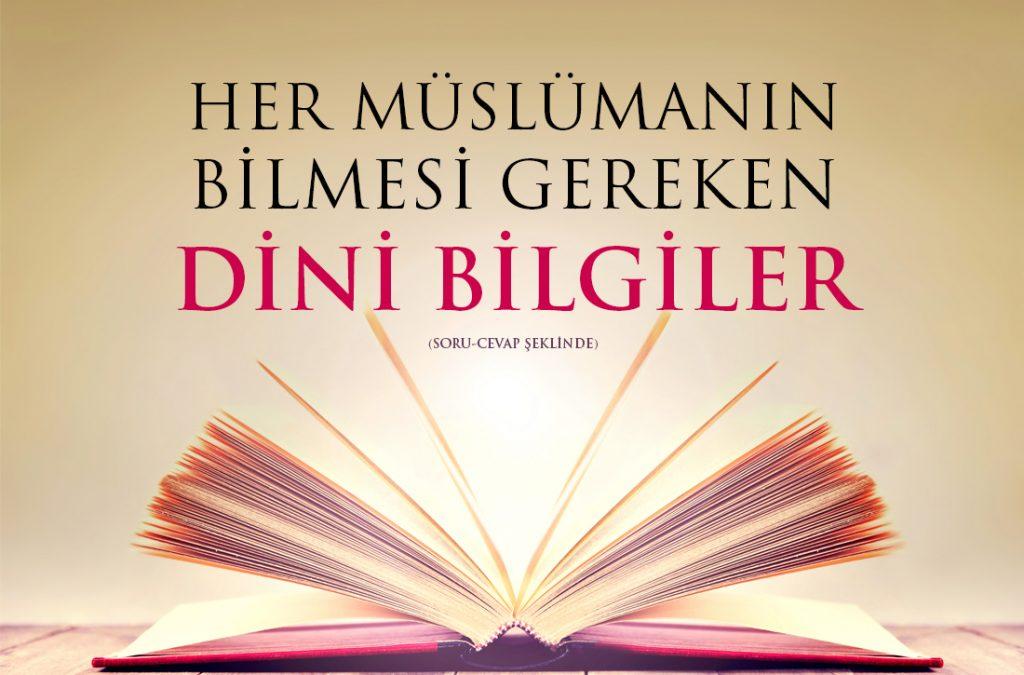 Her Müslümanın Bilmesi Gereken Dini Bilgiler