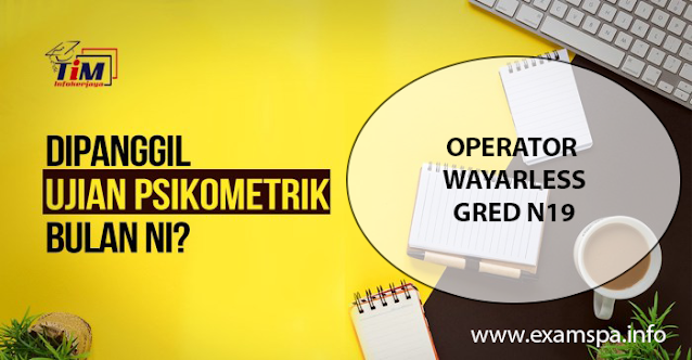 Contoh Soalan Peperiksaan Online Ujian Psikometrik Operator Wayarless Gred N19