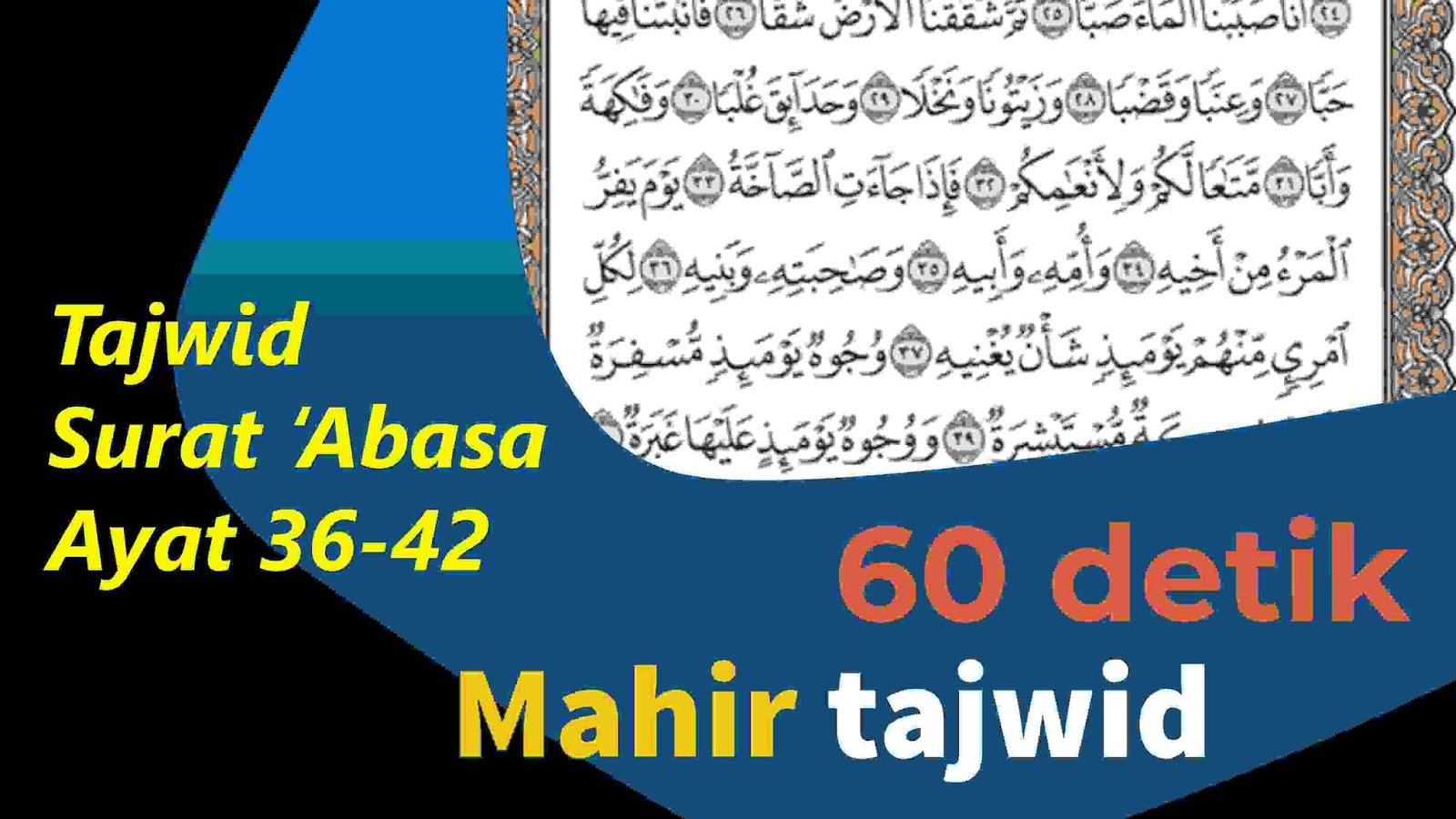 tajwid surat abasa ayat 36-42