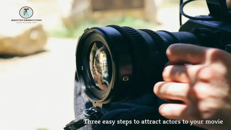ثلاث خطوات سهلة لجذب الممثلين إلى فيلمك
