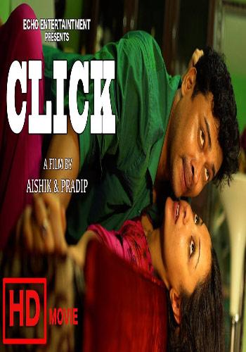 [18+] Click 2017 Bengali Short Film 2017 HDRip 720p 130MB Poster
