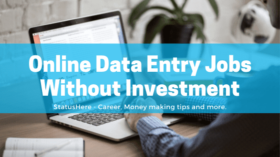 Online Data Entry Jobs From Home Without Investment