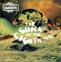 Oasis Lyrics The Shock Of The Lightning