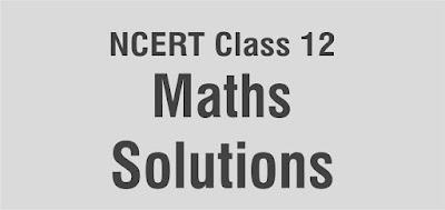 NCERT Class 12 Maths Solutions