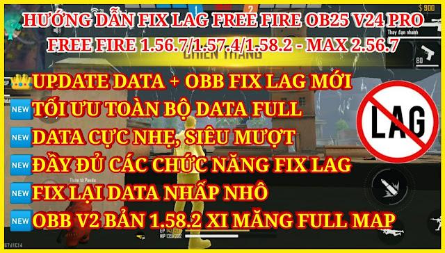 DOWNLOAD HƯỚNG DẪN FIX LAG FREE FIRE OB25 1.58.2 V24 SIÊU MƯỢT - TỐI ƯU NÂNG CẤP DATA FIX LAG FULL CỰC NHẸ
