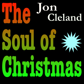 Jon Cleland - The Soul of Christmas 2011 English Christmas Album