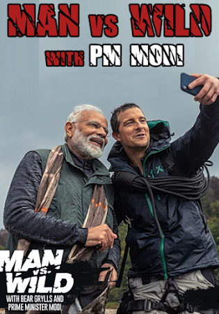 Poster Of Man Vs Wild Bear Grylls and PM Modi 12th August 2019 Watch Online Free Download