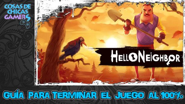 Guía Hello Neighbor para completar el juego al 100%