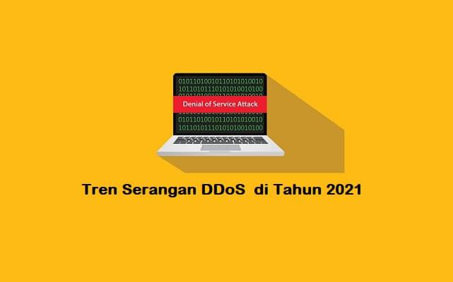 Tren Dan Statistik Serangan DDoS di Tahun 2021