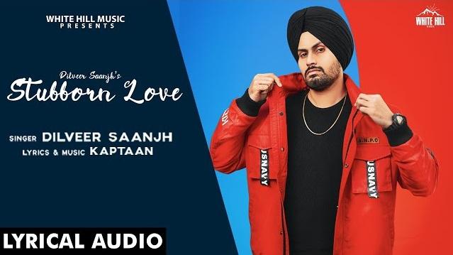 Stubborn Love Lyrics - Dilveer Saanjh