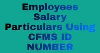 Employees Salary Particulars Using CFMS ID NUMBER