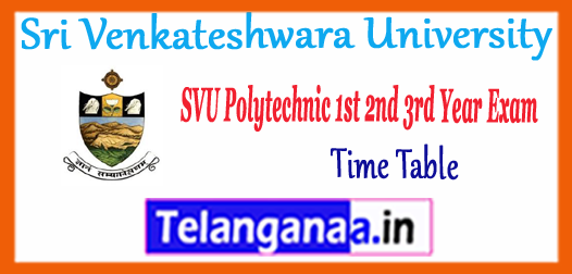SVU Sri Venkateshwara University Degree Polytechnic PG 1st 2nd 3rd Year Exam Time Table 2018