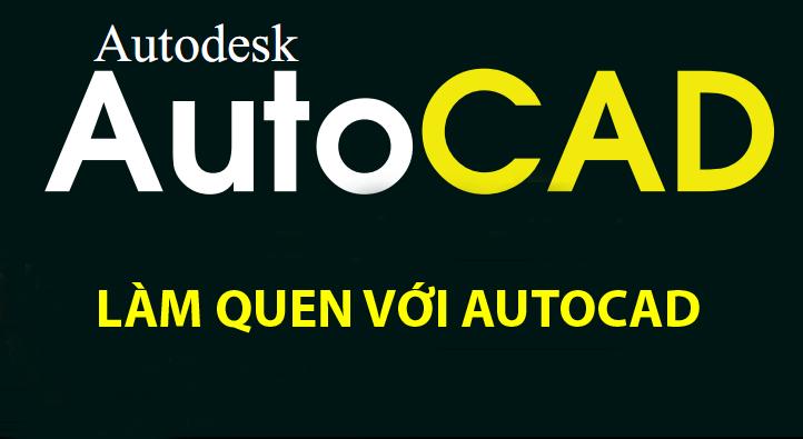Làm quen với Autocad