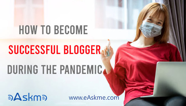 How to Become a Successful Blogger during the Pandemic: eAskme
