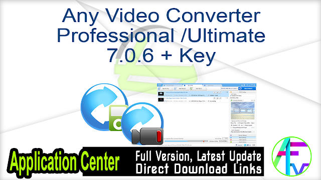 Any Video Converter Professional Ultimate 7.0.6 + Key