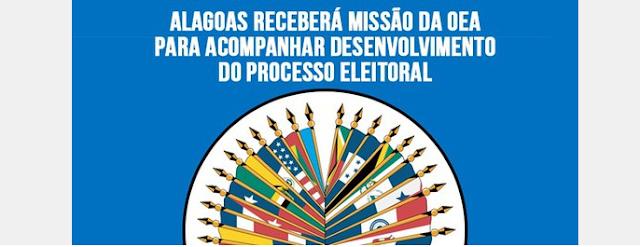 Alagoas receberá missão da OEA para acompanhar desenvolvimento do processo eleitoral