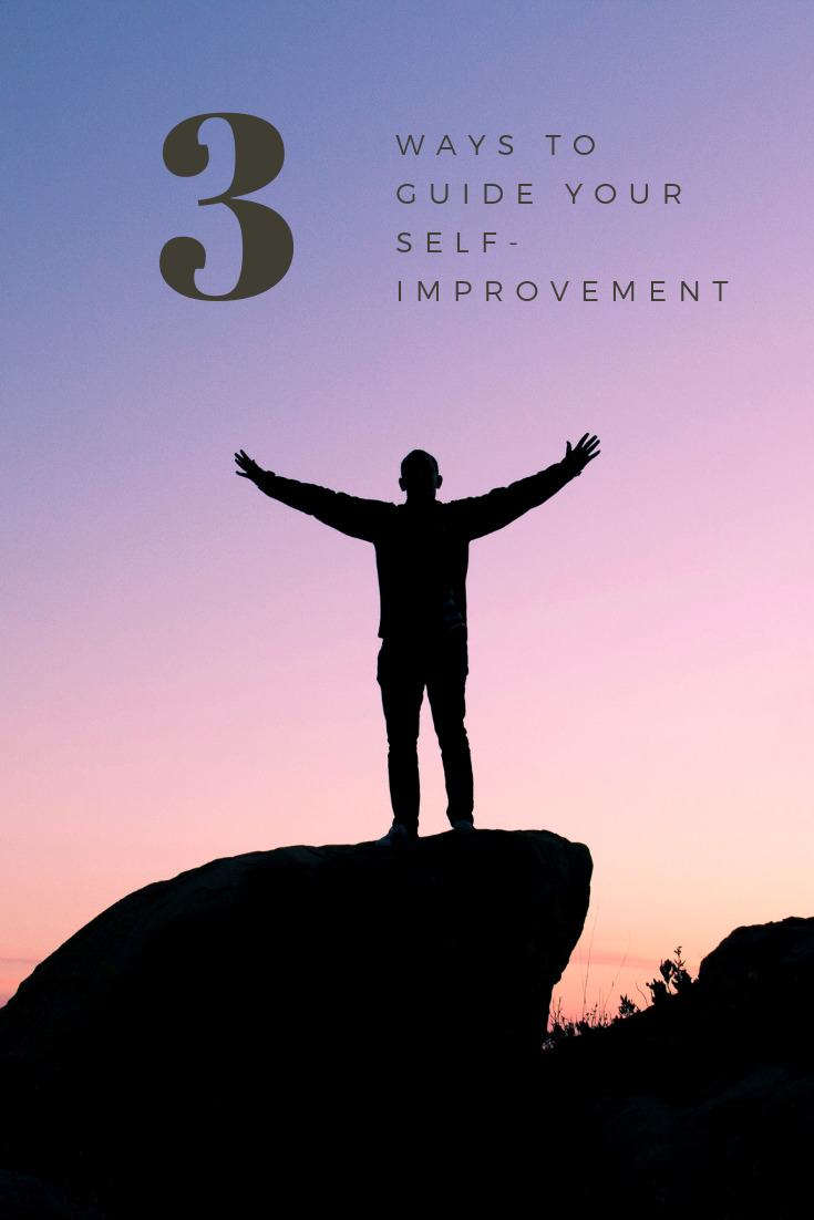 3 Ways to Guide Your Self-Improvement