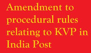 Amendment to procedural rules relating to Kishan Vikas Patra Scheme