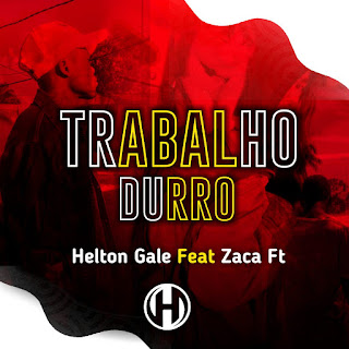 Helton Gale Feat Zaca da FT - Trabalho Duro  ( 2020 ) [DOWNLOAD]