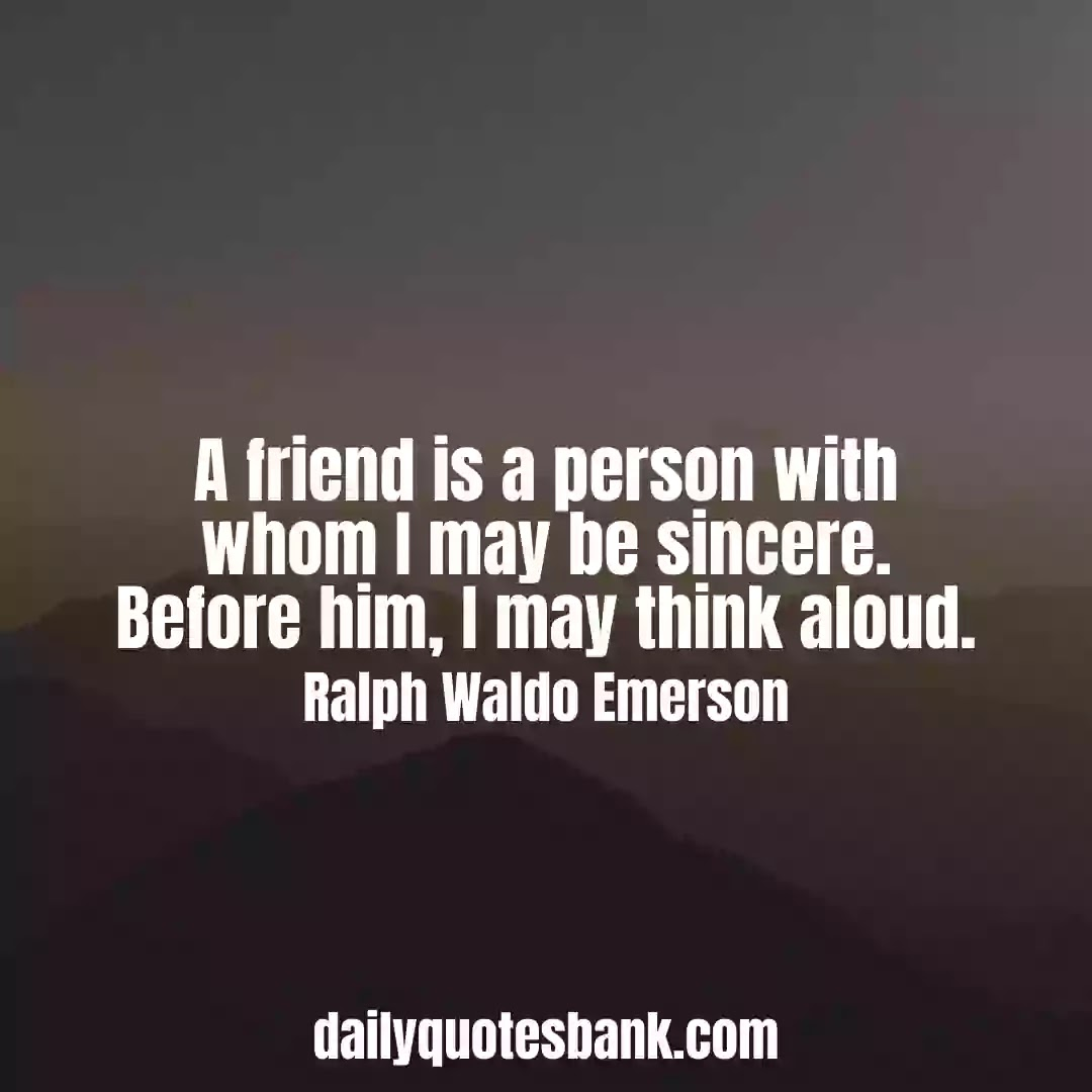 Ralph Waldo Emerson Quotes On Friendship That Will Inspire You