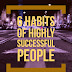 6 habits of highly successful people that you know
