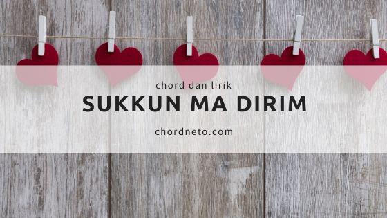 Chord Gitar Sukkun Ma Dirim - DORMAN MANIK